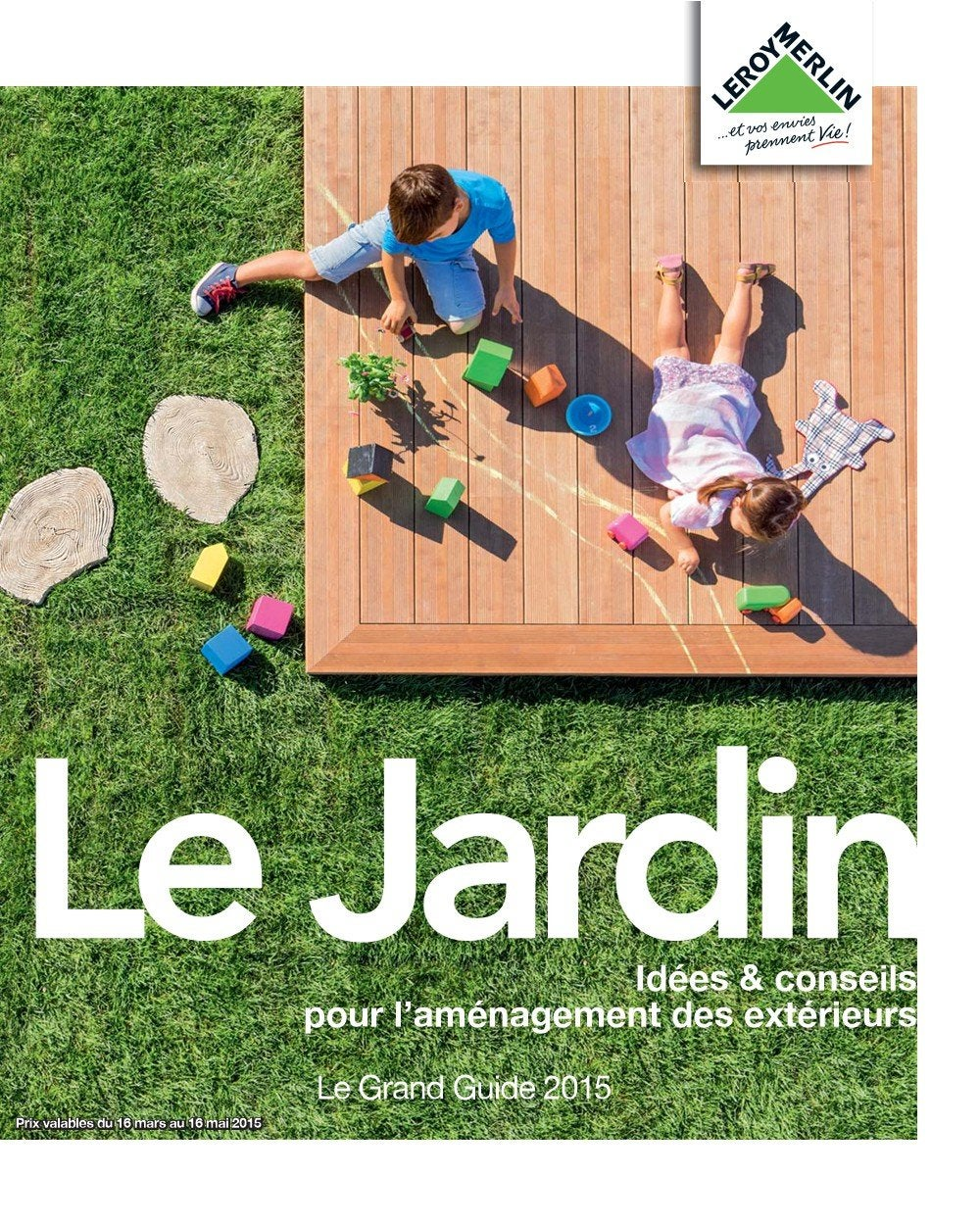 Carrelage exterieur leroy merlin catalogue for Guide jardin 2015 mr bricolage