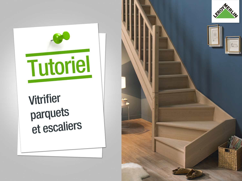 Comment vitrifier parquets et escaliers ?