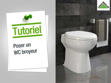 Installer des wc leroy merlin - Comment installer un wc broyeur ...