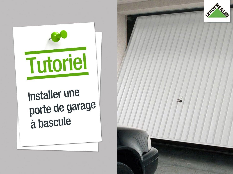 Motoriser une porte de garage leroy merlin for Comment ouvrir une porte de garage basculante sans clef