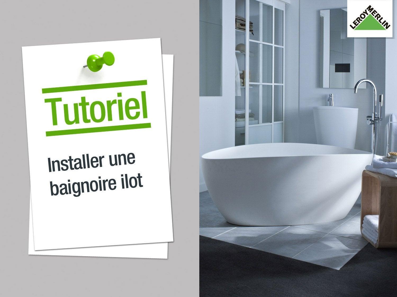 Comment installer une baignoire îlot ?