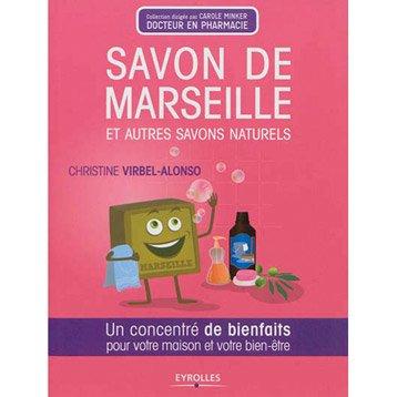 Savon de Marseille et autres savons naturels, Eyrolles