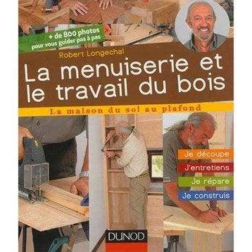 La menuiserie et le travail du bois, Dunod