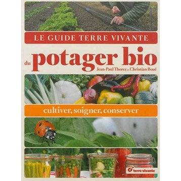 Le guide Terre Vivante du potager bio, Terre Vivante