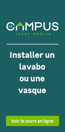 Campus - Installer une vasque ou un lavabo