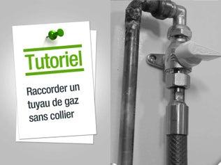 Raccorder un tuyau de gaz sans collier