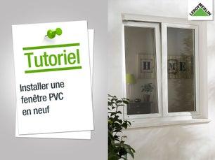 Installer une fenêtre PVC en neuf