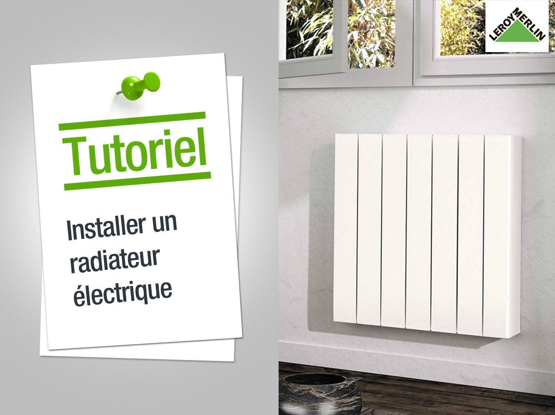 Comment Installer Un Radiateur électrique ?