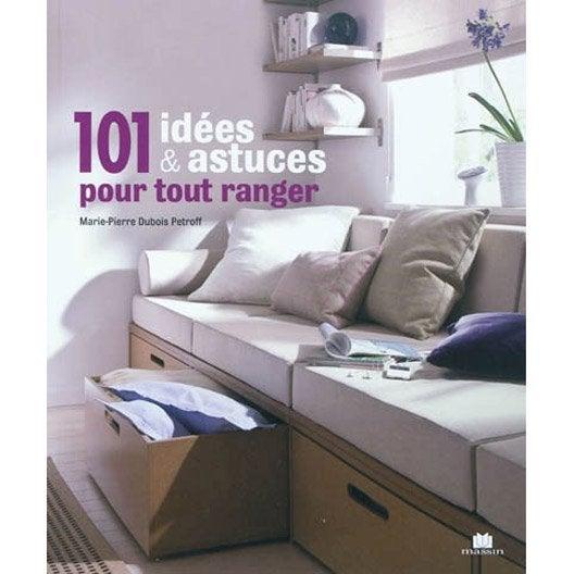 101 idées \u0026 astuces pour tout ranger, Massin