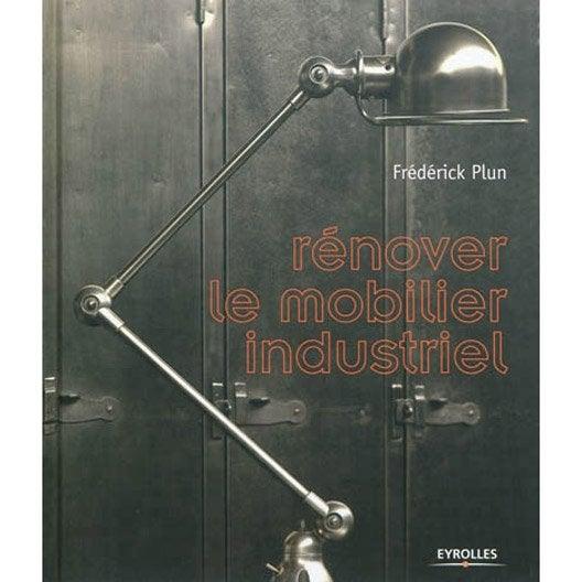 R nover le mobilier industriel eyrolles leroy merlin - Livre mobilier industriel ...