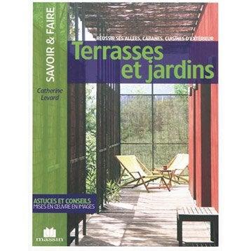 Réussir terrasses et jardins, Massin