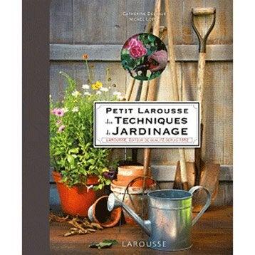 Petit Larousse des Techniques de Jardinage, Larousse