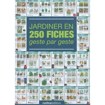 Jardiner en 250 fiches, Rustica