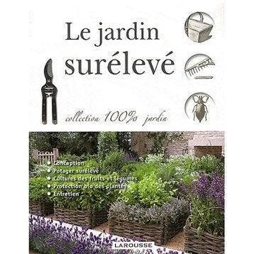 Le jardin surélevé, Larousse