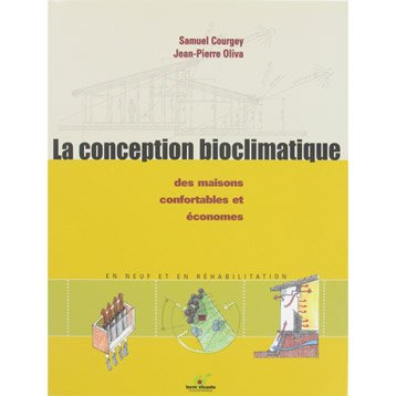 La conception bioclimatique: des maisons confortables et économes, Terre Vivante