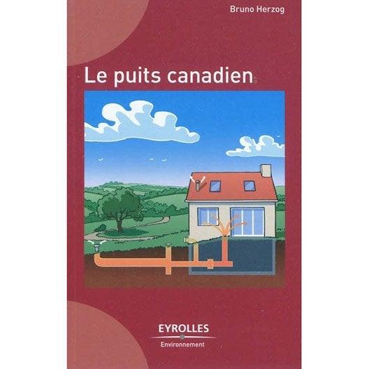 Le puits canadien eyrolles leroy merlin - Puit canadien fonctionnement ...