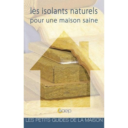 les isolants naturels pour une maison saine saep leroy merlin. Black Bedroom Furniture Sets. Home Design Ideas