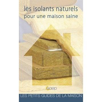 Les isolants naturels pour une maison saine, Saep
