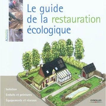 Le guide de la restauration écologique, Eyrolles