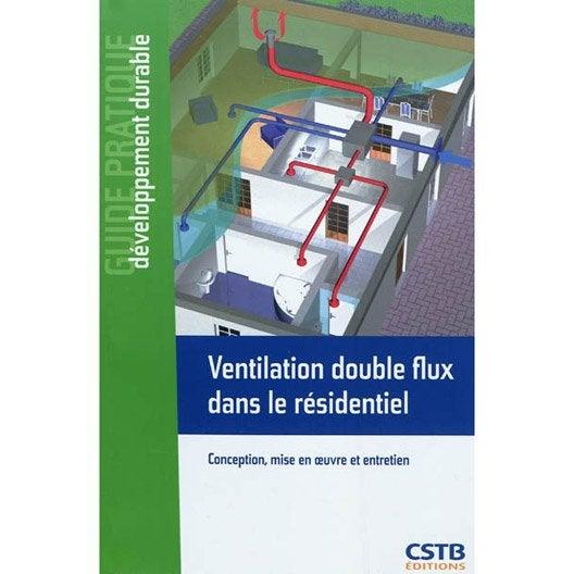 Ventilation double flux dans le r sidentiel cstb leroy for Ventilation double flux prix