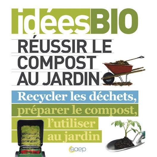 Faire son compost du jardin saep leroy merlin - Faire du compost dans son jardin ...