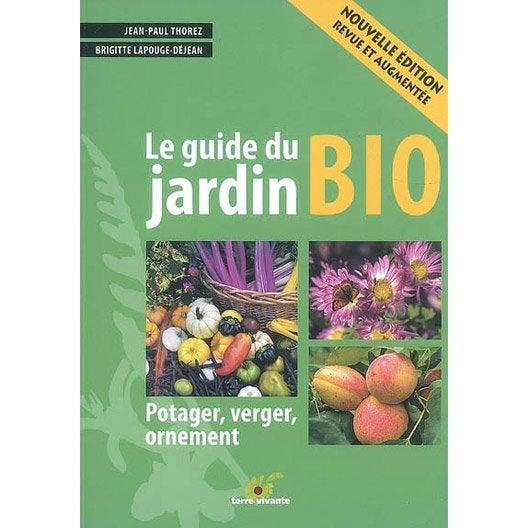 Le guide du jardin bio terre vivante leroy merlin - Guide leroy merlin jardin et terrasse tourcoing ...