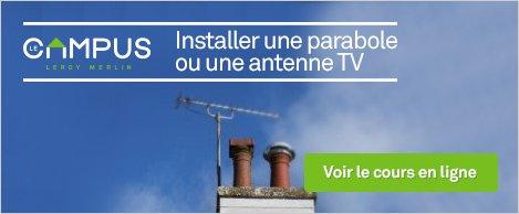 Cours Campus - installer une parabole ou une antenne tv