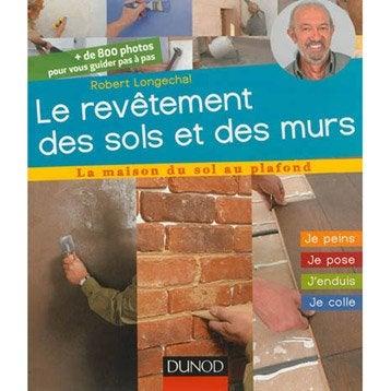 Le revêtement des sols et des murs, Dunod