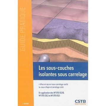 Les sous-couches isolantes sous carrelage, CSTB