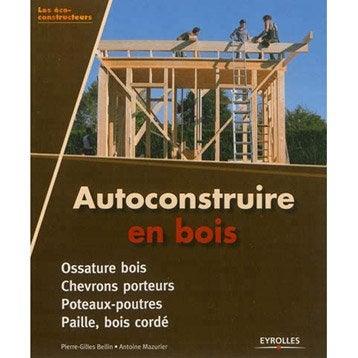 Autoconstruire en bois, Eyrolles
