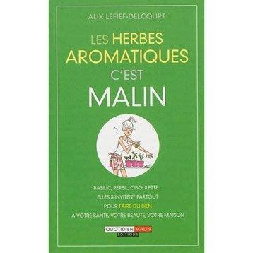 Les herbes aromatiques c'est malin, Quotidien malin éditions