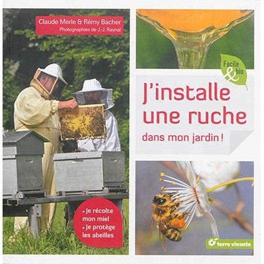 j 39 installe une ruche dans mon jardin terre vivante leroy merlin. Black Bedroom Furniture Sets. Home Design Ideas