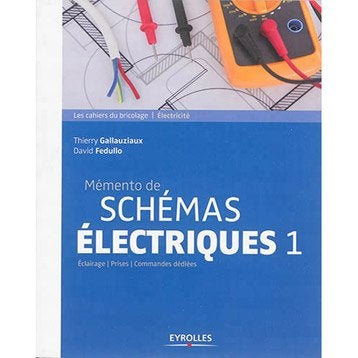 Mémento de schémas électriques volume 1, Eyrolles