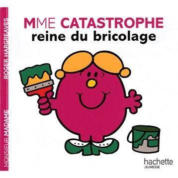 Madame Catastrophe, reine du bricolage, Hachette Jeunesse