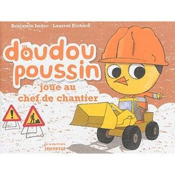 Doudou poussin joue au chef de chantier, De La Martinière Jeunesse