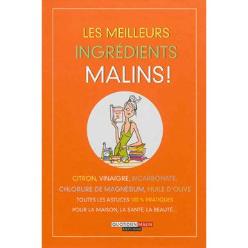 Les meilleurs ingrédients malins, Quotidien malin