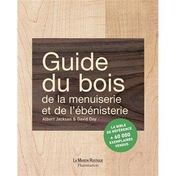 Guide du bois, de la menuiserie et de l'ébénisterie, Maison rustique