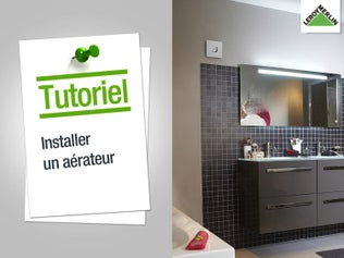 Installer un aérateur