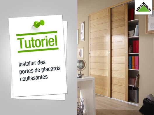 comment installer des portes de placards coulissantes ? | leroy merlin